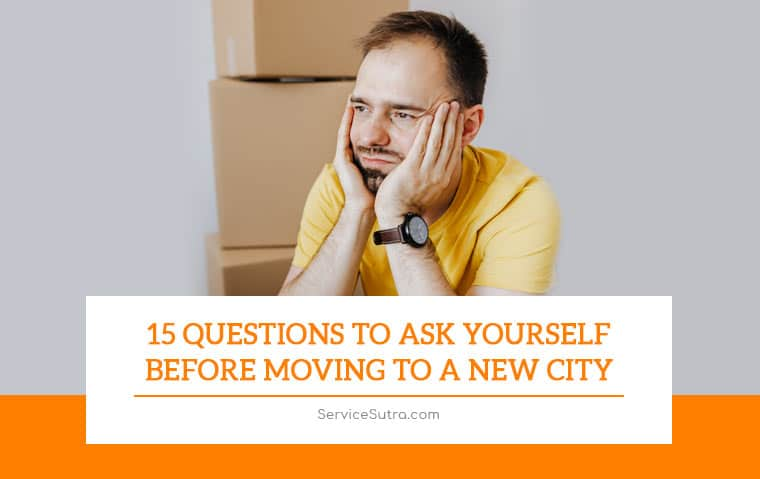 15 Questions to Ask Yourself Before Moving To A New City