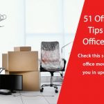 51 Office Moving Tips to Relocate Office Effortlessly