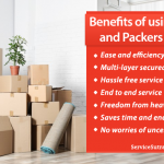 7 Amazing Benefits of Using Packers and Movers Over Moving It Yourself
