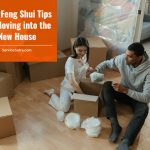 Best Feng Shui Tips for Moving into the New House
