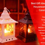 Best Gift Ideas for Housewarming Ceremony