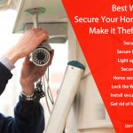 9 Best Ways to Secure Your Home and Make it Theft Proof