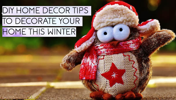 DIY Home Decor Tips to Decorate Home This Winter