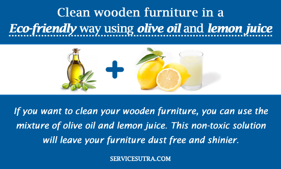 Clean wooden furniture in a Eco-friendly way using olive oil and lemon juice