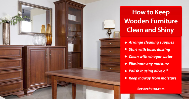 How To Keep Wooden Furniture Clean And Shiny Easily Servicesutra