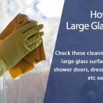 6 Best Ways to Clean Large Glass Surfaces Easily on Your Own