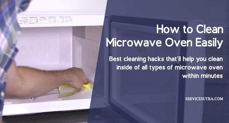 How to Clean Microwave Oven Easily at Home - Inside Cleaning
