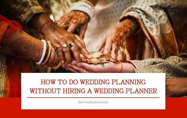 How to do Wedding Planning without hiring a Wedding Planner