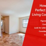How to Find a Perfect Home for Living Comfortably