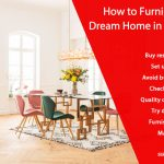 How to Furnish Your Dream Home in Budget