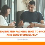 Moving and Packing: How to Pack and Send Items Safely