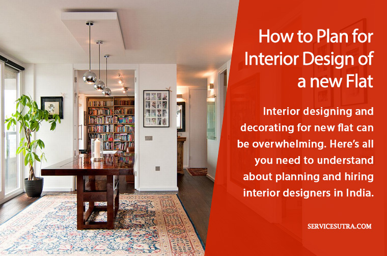 How to Plan for Interior Design of Home in India and Get it Right in Budget