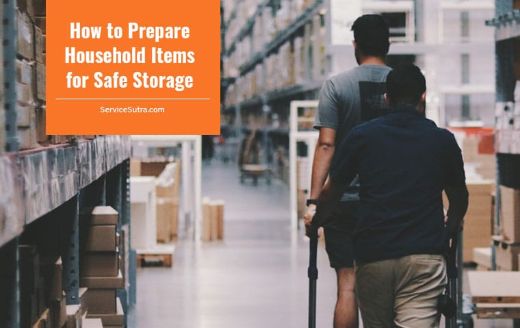 How to Prepare Household Items for Safe Storage