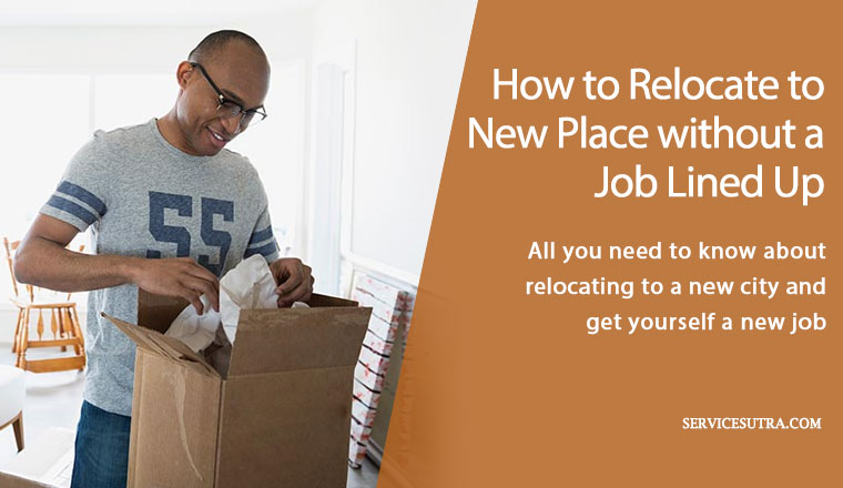 How to Relocate to a New Place without a Job Lined Up