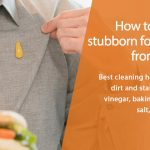 How to Remove Stubborn Food Stains From Clothes Easily