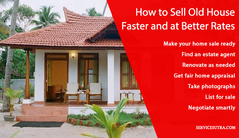 How to sell old house faster and at better rates easily