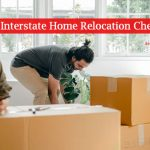 Interstate Home Relocation Checklist That Won't Fail