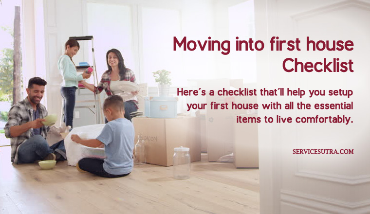 Moving Into Your First House? Here's a Checklist to Setup a Home