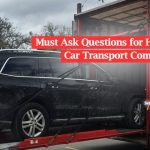 16 Must Ask Questions for Hiring a Car Transport Company