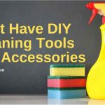 DIY Home Cleaning Tools and Equipments to Make Home Cleaning Easy