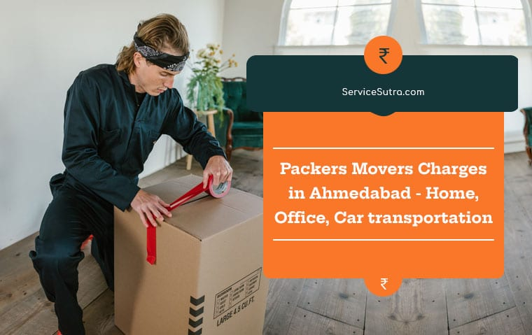 Packers Movers Charges in Ahmedabad -Home, Office, Car Transportation