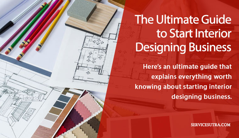 The Ultimate Guide to Start Interior Design Business in India