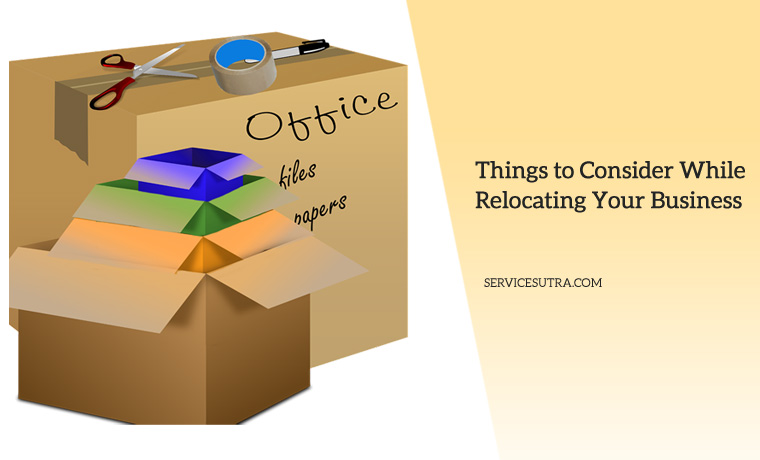 Things to Consider While Relocating Your Business