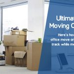 Office Moving Checklist to Manage Office Relocation Easily