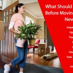 What Should I Do Before Moving into a New House?
