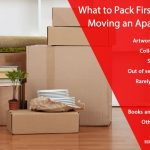 What to Pack First When Moving an Apartment?