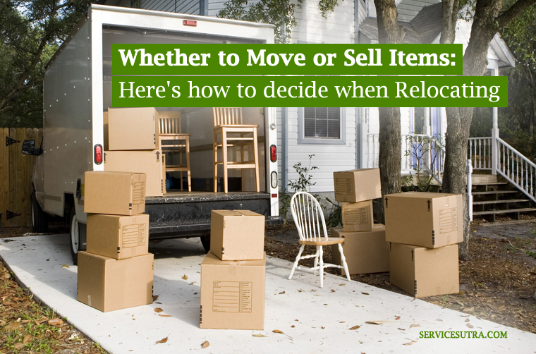 Whether to Move or Sell Items: Here's how to decide when relocating
